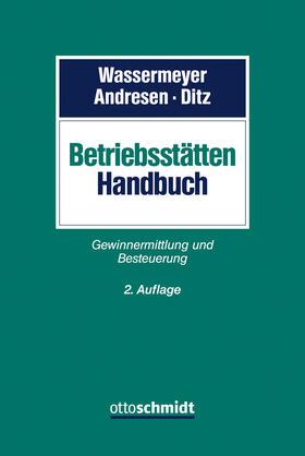 Wassermeyer/Andresen/Ditz | Betriebsstätten-Handbuch | Buch