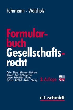 Fuhrmann/Wälzholz | Formularbuch Gesellschaftsrecht | Buch