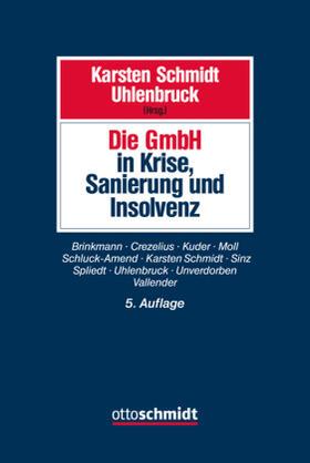 Schmidt/Uhlenbruck | Die GmbH in Krise, Sanierung und Insolvenz | Buch