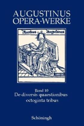 Augustinus Opera /Werke / De diversis quaestionibus octoginta tribus