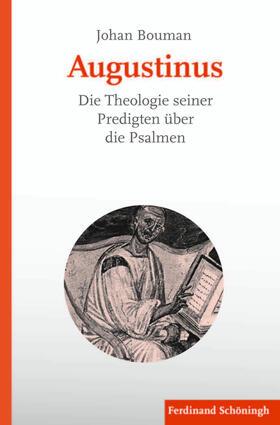 Augustinus. Die Theologie seiner Predigten über die Psalmen