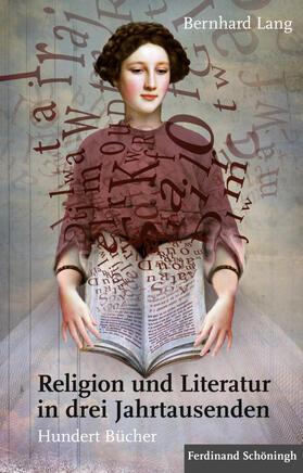 Religion und Literatur in drei Jahrtausenden