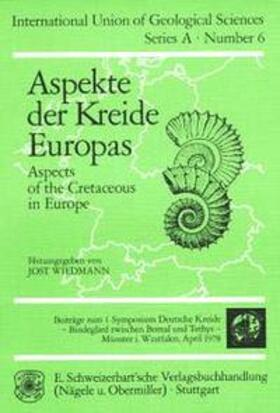 Aspekte der Kreide Europas = Aspects of the Cretaceous in Europe. Beiträge zum 1. Symposium Deutsche Kreide