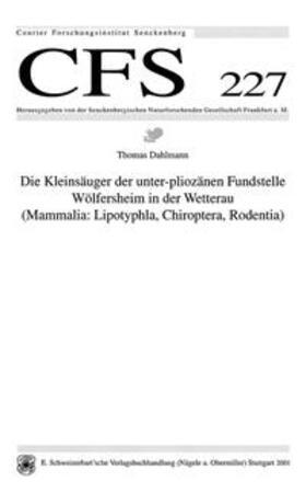 Die Kleinsäuger der unter-pliozänen Fundstelle Wölfersheim in der Wetterau (Mammalia: Lipotyphla, Chiroptera, Rodentia)