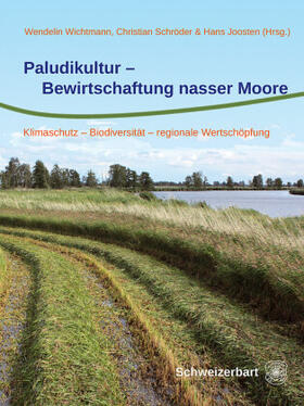 Wichtmann/Schröder/Joosten | Paludikultur - Bewirtschaftung nasser Moore | Buch