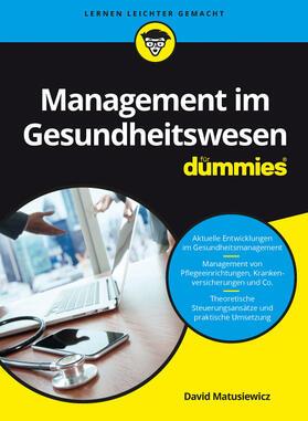 Matusiewicz | Management im Gesundheitswesen für Dummies | Buch
