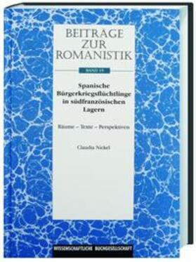 Beiträge zur Romanistik / Spanische Bürgerkriegsflüchtlinge in südfranzösischen Lagern