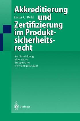 Röhl   Akkreditierung und Zertifizierung im Produktsicherheitsrecht   Buch