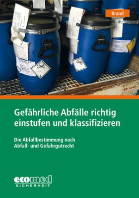 Gefährliche Abfälle richtig einstufen und klassifizieren