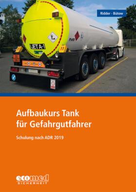 Ridder / Bütow | Aufbaukurs Tank für Gefahrgutfahrer | Buch