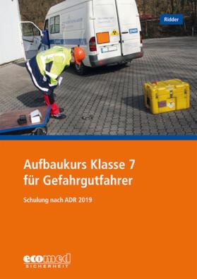 Ridder | Aufbaukurs Klasse 7 für Gefahrgutfahrer | Buch