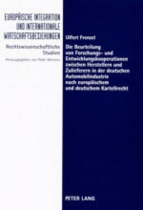 Frenzel   Die Beurteilung von Forschungs- und Entwicklungskooperationen zwischen Herstellern und Zulieferern in der deutschen Automobilindustrie nach europäischem und deutschem Kartellrecht   Buch