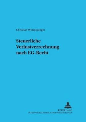Wimpissinger   Steuerliche Verlustverrechnung nach EG-Recht   Buch