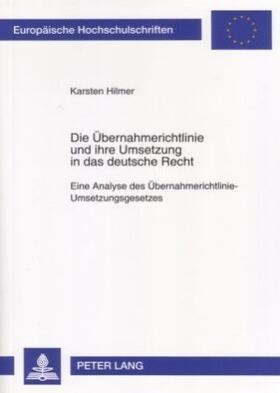 Hilmer   Die Übernahmerichtlinie und ihre Umsetzung in das deutsche Recht   Buch