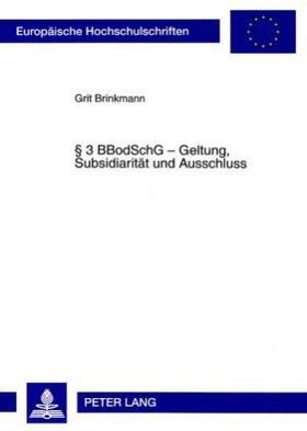 Brinkmann | § 3 BBodSchG - Geltung, Subsidiarität und Ausschluss | Buch