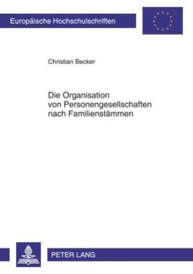Becker | Die Organisation von Personengesellschaften nach Familienstämmen | Buch