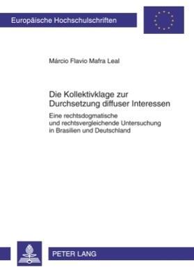 Mafra Leal   Die Kollektivklage zur Durchsetzung diffuser Interessen   Buch