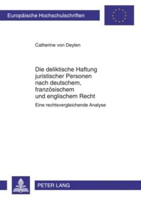 Deylen | Die deliktische Haftung juristischer Personen nach deutschem, französischem und englischem Recht | Buch