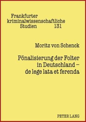 Schenck   Pönalisierung der Folter in Deutschland - de lege lata et ferenda   Buch