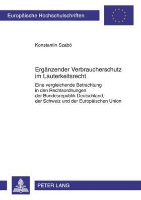 Szabó   Ergänzender Verbraucherschutz im Lauterkeitsrecht   Buch
