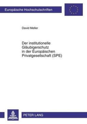 Meller | Der institutionelle Gläubigerschutz in der Europäischen Privatgesellschaft (SPE) | Buch
