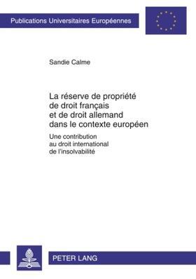 Calme | La réserve de propriété de droit français et de droit allemand dans le contexte européen | Buch