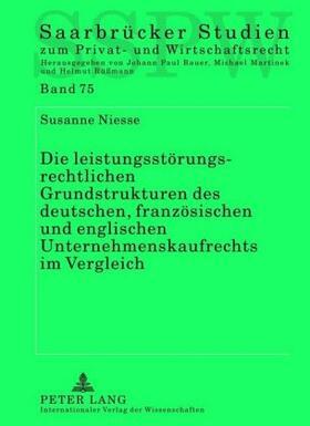 Niesse   Die leistungsstörungsrechtlichen Grundstrukturen des deutschen, französischen und englischen Unternehmenskaufrechts im Vergleich   Buch