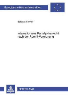 Schnur   Internationales Kartellprivatrecht nach der Rom II-Verordnung   Buch