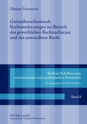 Varimezov | Grenzüberschreitende Rechtsverletzungen im Bereich des gewerblichen Rechtsschutzes und das anwendbare Recht | Buch