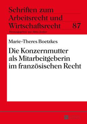 Boetzkes | Die Konzernmutter als Mitarbeitgeberin im französischen Recht | Buch