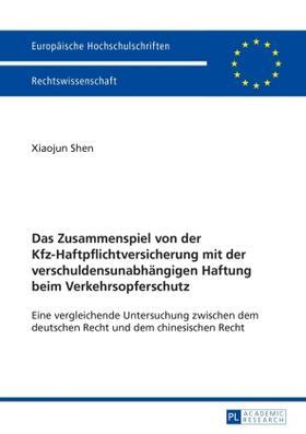 Shen | Das Zusammenspiel von der Kfz-Haftpflichtversicherung mit der verschuldensunabhängigen Haftung beim Verkehrsopferschutz | Buch