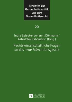 Wallrabenstein/Spiecker gen. Döhmann | Rechtswissenschaftliche Fragen an das neue Präventionsgesetz | Buch