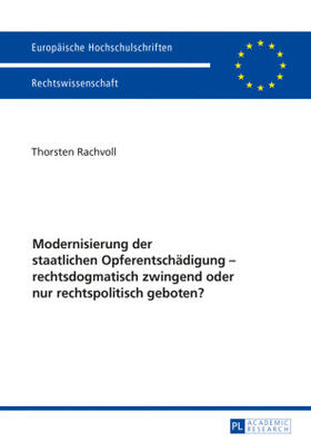 Modernisierung der staatlichen Opferentschädigung – rechtsdogmatisch zwingend oder nur rechtspolitisch geboten?