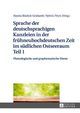 Sprache der deutschsprachigen Kanzleien in der frühneuhochdeutschen Zeit im südlichen Ostseeraum Teil 1