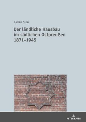 Der ländliche Hausbau im südlichen Ostpreußen 1871-1945