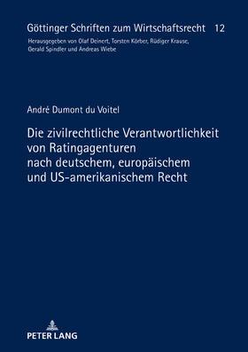 Dumont du Voitel | Die zivilrechtliche Verantwortlichkeit von Ratingagenturen nach deutschem, europäischem und US-amerikanischem Recht | Buch