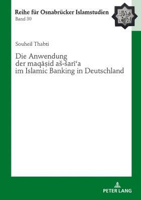 Die Anwendung der 'maqasid aš-šari'a' im Islamic Banking in Deutschland