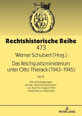 Das Reichsjustizministerium unter Otto Thierack (1943–1945)