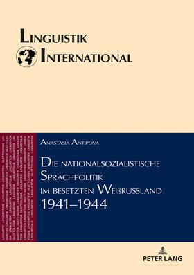 Die nationalsozialistische Sprachpolitik im besetzten Weißrussland 1941–1944