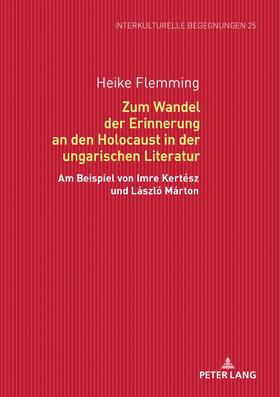 Zum Wandel der Erinnerung an den Holocaust in der ungarischen Literatur