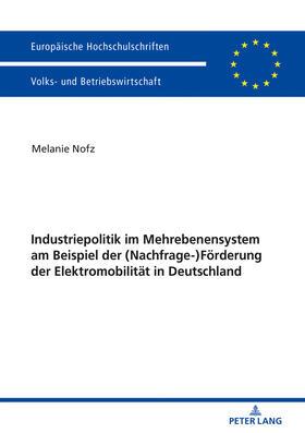 Industriepolitik im Mehrebenensystem am Beispiel der (Nachfrage-)Förderung der Elektromobilität in Deutschland