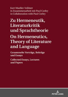 Zu Hermeneutik, Literaturkritik und Sprachtheorie / On Hermeneutics, Theory of Literature and Language