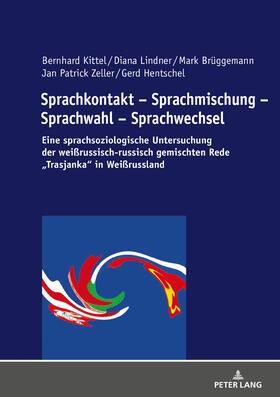 Sprachkontakt - Sprachmischung - Sprachwahl - Sprachwechsel