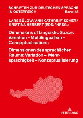 Dimensions of Linguistic Space: Variation – Multilingualism – ConceptualisationsDimensionen des sprachlichen Raums: Variation – Mehrsprachigkeit – Konzeptualisierung