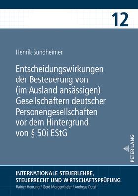 Entscheidungswirkungen der Besteuerung von (im Ausland ansässigen) Gesellschaftern deutscher Personengesellschaften vor dem Hintergrund von § 50i EStG