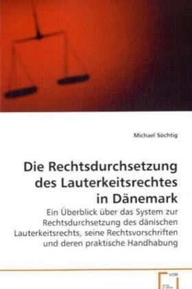 Söchtig   Die Rechtsdurchsetzung des Lauterkeitsrechtes in Dänemark   Buch