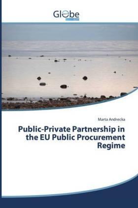 Andrecka | Public-Private Partnership in the EU Public Procurement Regime | Buch