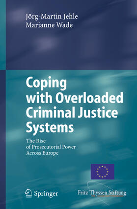 Jehle / Wade | Coping with Overloaded Criminal Justice Systems | Buch