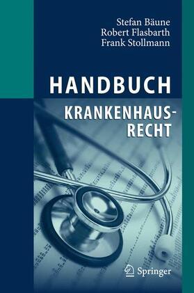 Bäune / Flasbarth / Stollmann | Handbuch Krankenhausrecht | Buch