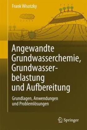 Wisotzky   Angewandte Grundwasserchemie, Hydrogeologie und hydrogeochemische Modellierung   Buch